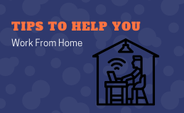 Tips to Help You Work From Home